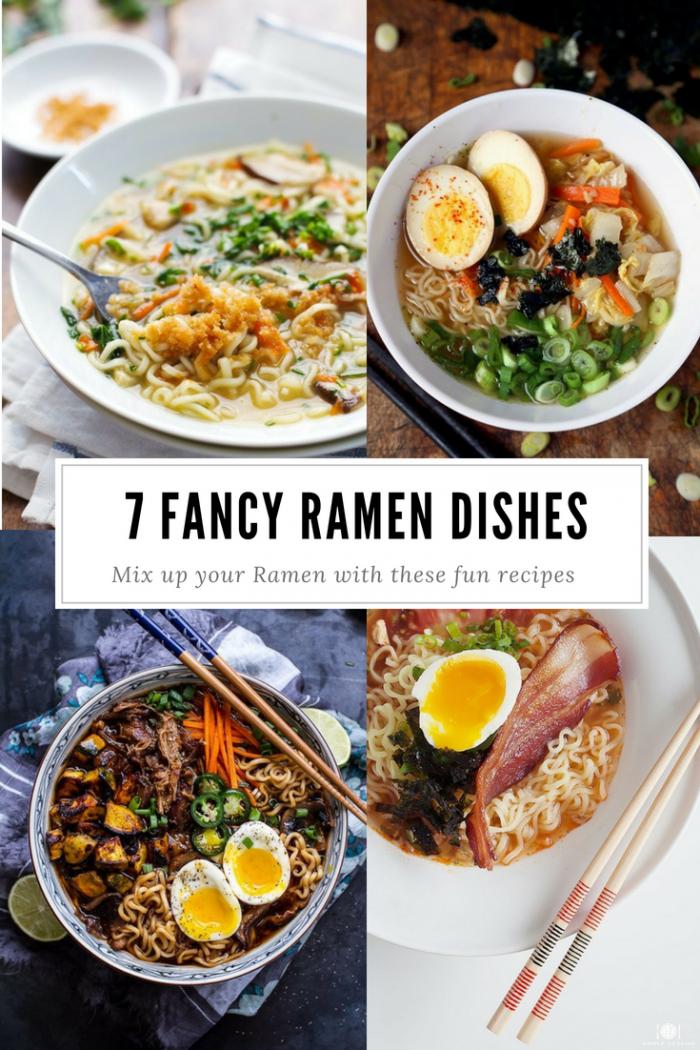 7 Fancy Ramen Dishes
