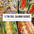 5 Tin Foil Salmon Dishes