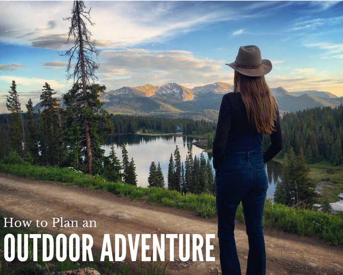 How To Plan an Outdoor Adventure